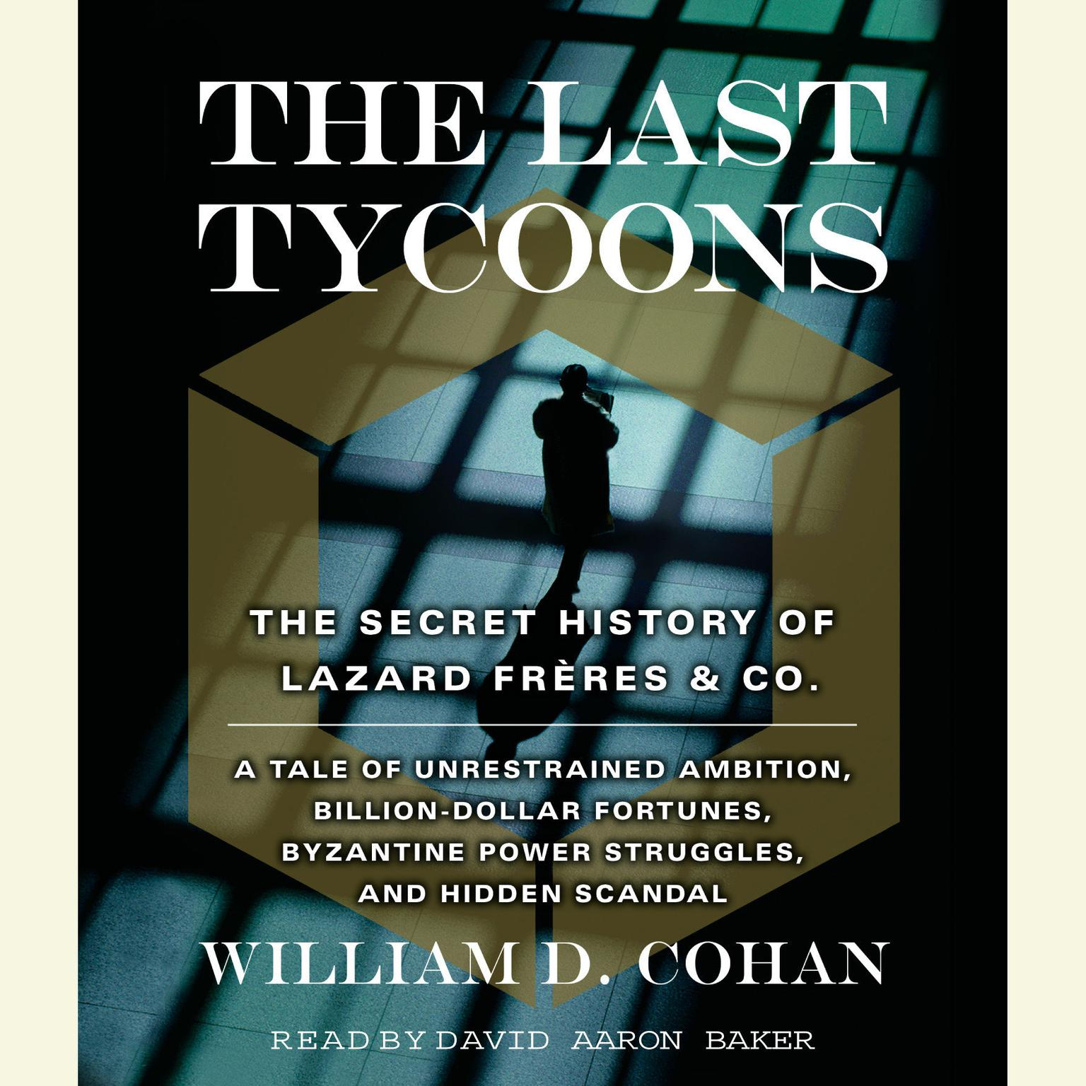 Printable The Last Tycoons: The Secret History of Lazard Freres & Co. Audiobook Cover Art
