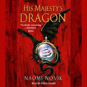 His Majestys Dragon Audiobook, by Naomi Novik