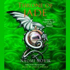 Throne of Jade Audiobook, by Naomi Novik