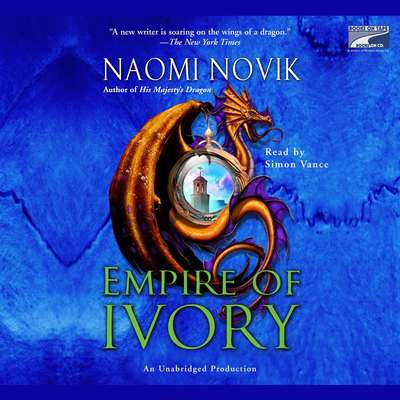 Empire of Ivory Audiobook, by Naomi Novik