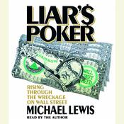 Liars Poker: Rising Through the Wreckage on Wall Street, by Michael Lewis