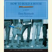 How to Build a House Audiobook, by Dana Reinhardt