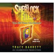The 100-Year-Old Secret: The Sherlock Files #1 Audiobook, by Tracy Barrett