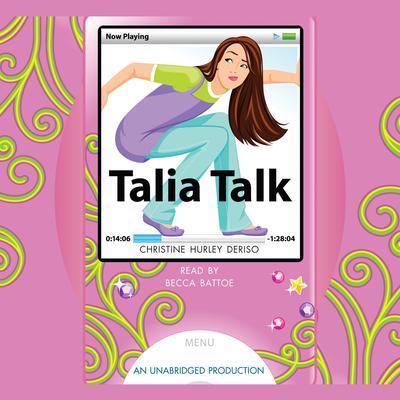 Talia Talk Audiobook, by Christine Hurley Deriso