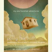 My One Hundred Adventures Audiobook, by Polly Horvath