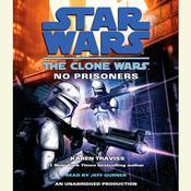 Star Wars: The Clone Wars: No Prisoners Audiobook, by Karen Traviss