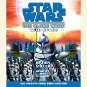 Star Wars: The Clone Wars: Wild Space Audiobook, by Karen Miller