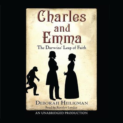 Charles and Emma: The Darwins Leap of Faith Audiobook, by Deborah Heiligman