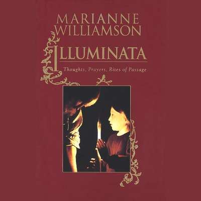 Illuminata: Prayers for Everyday Life Audiobook, by Marianne Williamson