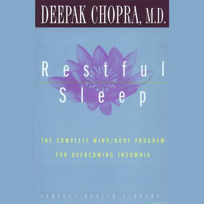 Restful Sleep: The Complete Mind/Body Program for Overcoming Insomnia Audiobook, by Deepak Chopra