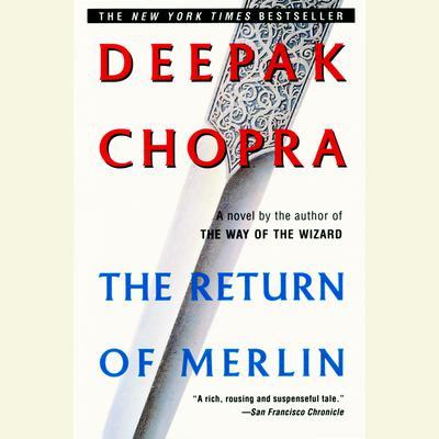 The Return of Merlin Audiobook, by Deepak Chopra