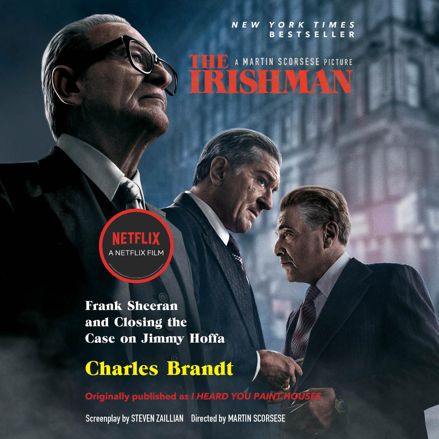 Printable 'I Heard You Paint Houses': Frank 'The Irishman' Sheeran and Closing the Case on Jimmy Hoffa Audiobook Cover Art