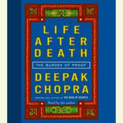Life After Death: The Burden of Proof Audiobook, by Deepak Chopra