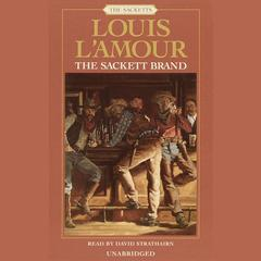 The Sackett Brand Audiobook, by Louis L'Amour