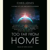 Too Far From Home: A Story of Life and Death in Space Audiobook, by Chris Jones