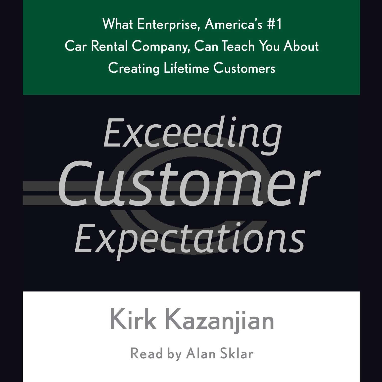 Printable Exceeding Customer Expectations: What Enterprise, America's #1 Car Rental Company, Can Teach You About Creating Lifetime Customers Audiobook Cover Art