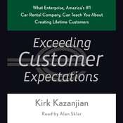 Exceeding Customer Expectations: What Enterprise, Americas #1 car rental company, can teach you about creating lifetime customers Audiobook, by Kirk Kazanjian