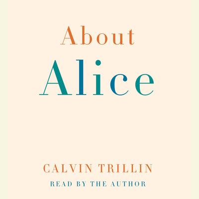 About Alice Audiobook, by Calvin Trillin