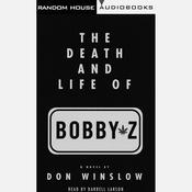 The Death and Life of Bobby Z, by Don Winslow