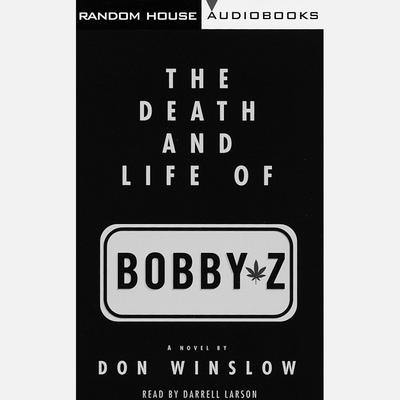 The Death and Life of Bobby Z Audiobook, by Don Winslow