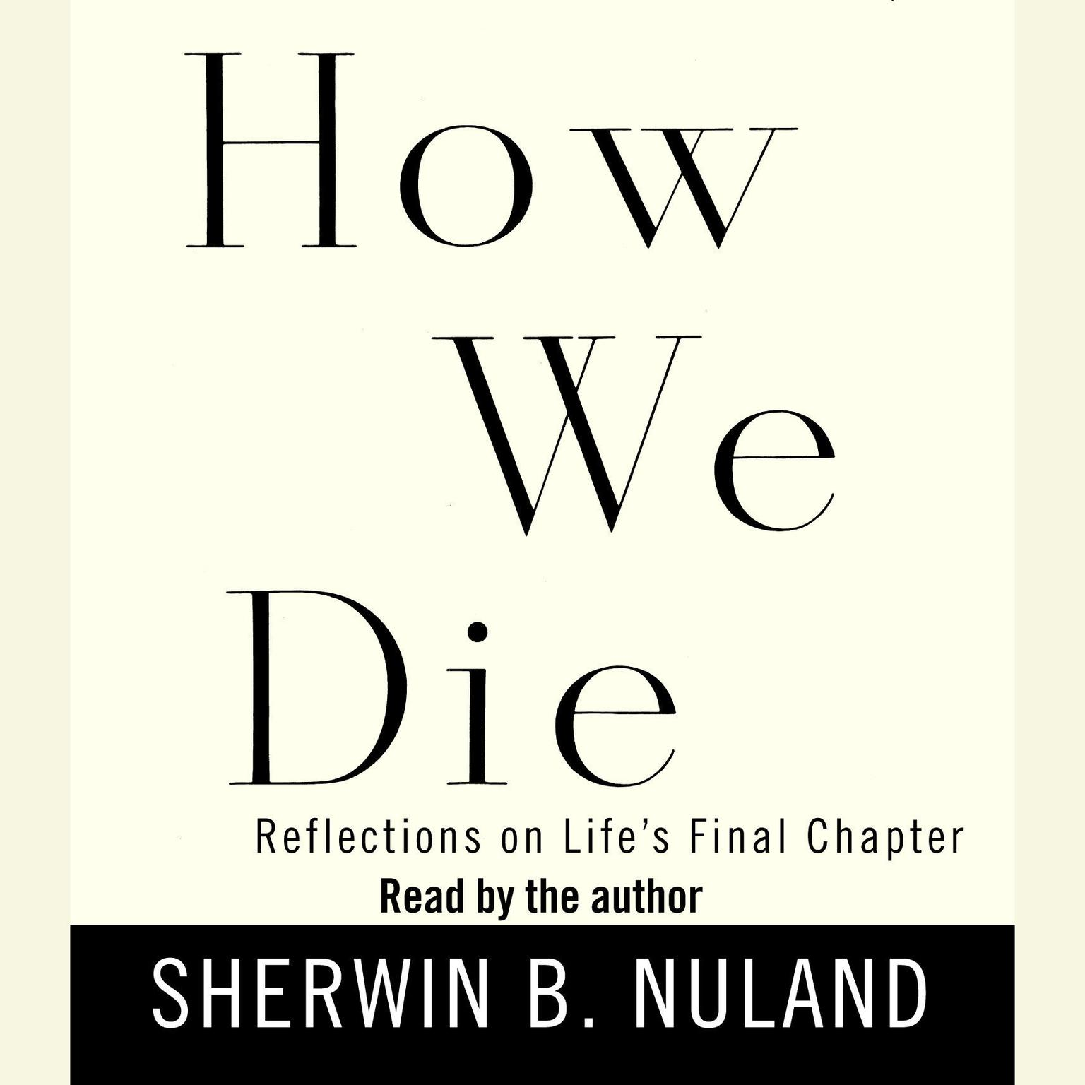 Printable How We Die: Reflections on Life's Final Chapter Audiobook Cover Art