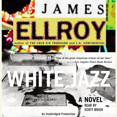 White Jazz: A Novel Audiobook, by
