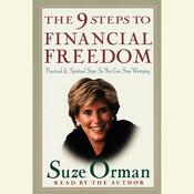The 9 Steps to Financial Freedom: Practical and Spiritual Steps So You Can Stop Worrying Audiobook, by Suze Orman