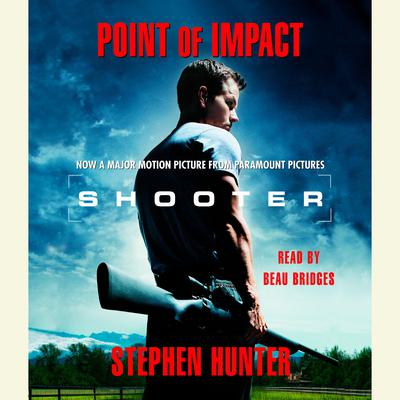 Point of Impact (Abridged) Audiobook, by Stephen Hunter