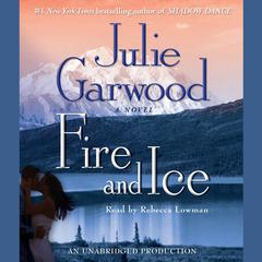 Fire and Ice Audiobook, by Julie Garwood