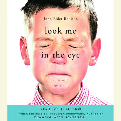 Look Me in the Eye: My Life with Aspergers Audiobook, by John Elder Robison