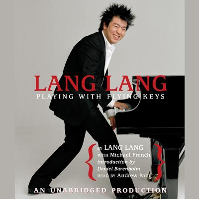Lang Lang: Playing With Flying Keys: Playing with Flying Keys Audiobook, by Lang Lang