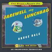 Chet Gecko, Private Eye: Book 4 - Farewell, My Lunchbag Audiobook, by Bruce Hale