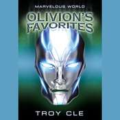 Olivions Favorites: Marvelous World, Book 2 Audiobook, by Troy CLE