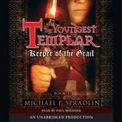 Keeper of the Grail: The Youngest Templar Trilogy, Book 1 Audiobook, by Michael P. Spradlin