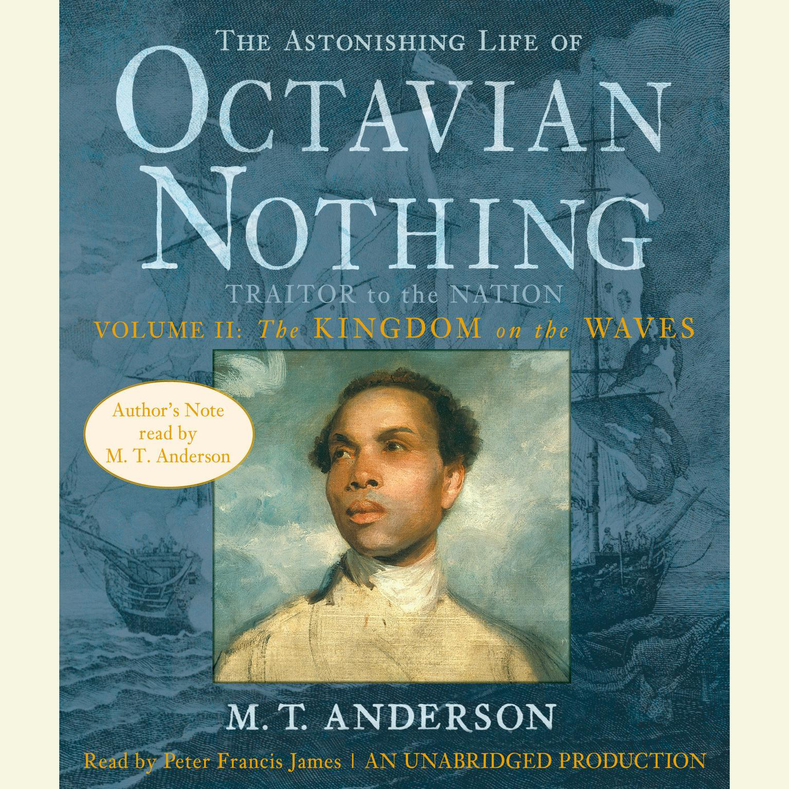 Printable The Astonishing Life of Octavian Nothing, Traitor to the Nation, Volume 2: The Kingdom on the Waves: The Kingdom on the Waves Audiobook Cover Art