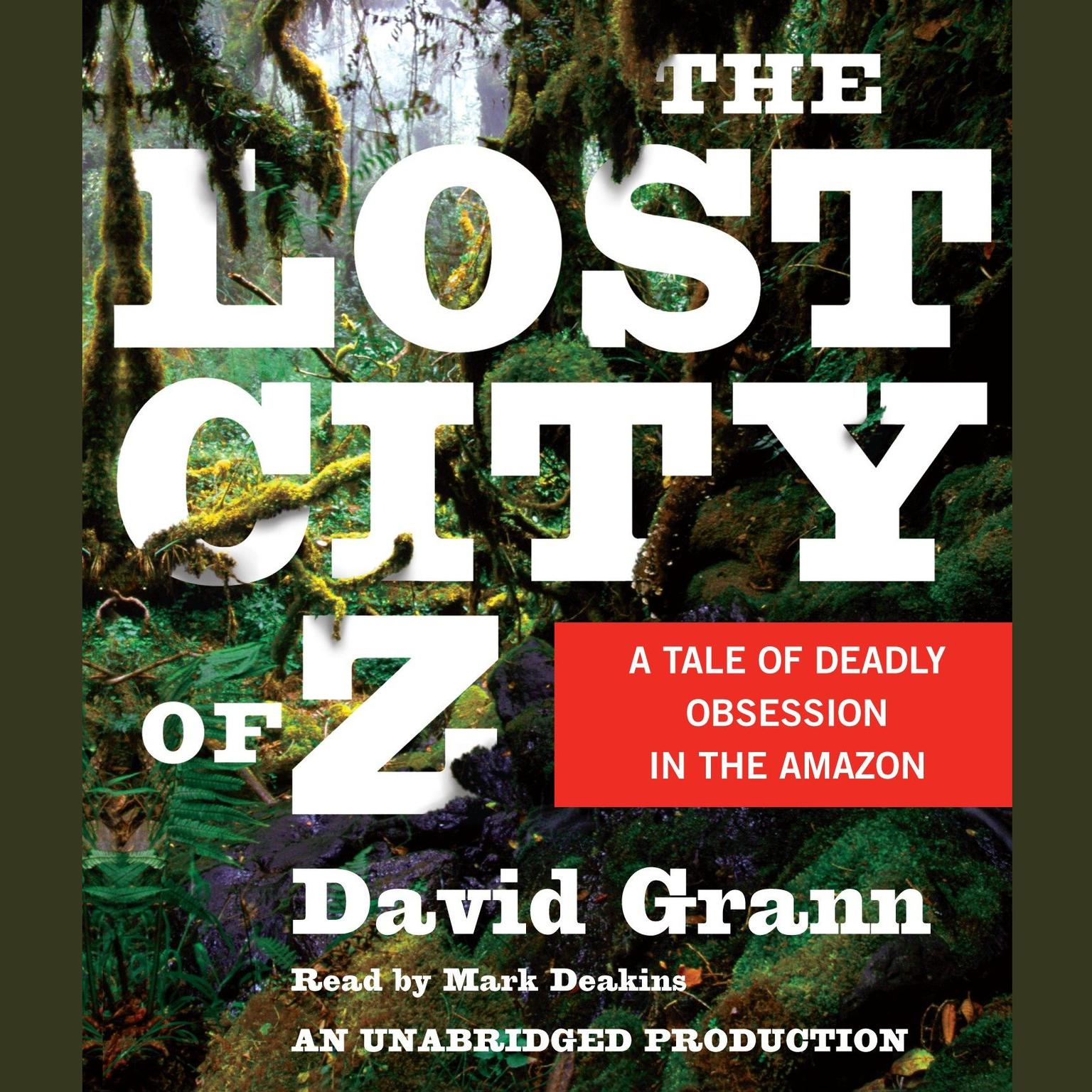 Printable The Lost City of Z: A Tale of Deadly Obsession in the Amazon Audiobook Cover Art