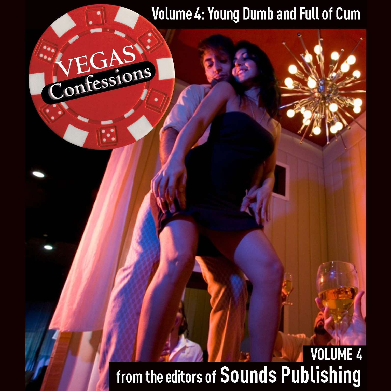 Printable Vegas Confessions 4: Young, Dumb, and Full of Cum Audiobook Cover Art