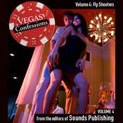 Vegas Confessions 4: Fly Shooters Audiobook, by the Editors of Sounds Publishing