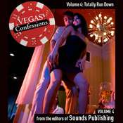 Vegas Confessions 4: Totally Run Down, by the Editors of Sounds Publishing