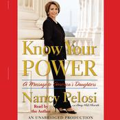 Know Your Power: A Message to Americas Daughters Audiobook, by Nancy Pelosi, Amy Hill Hearth
