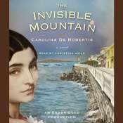 The Invisible Mountain Audiobook, by Carolina De Robertis
