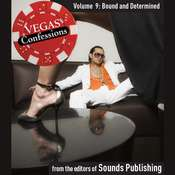 Vegas Confessions 9: Bound and Determined Audiobook, by the Editors of Sounds Publishing
