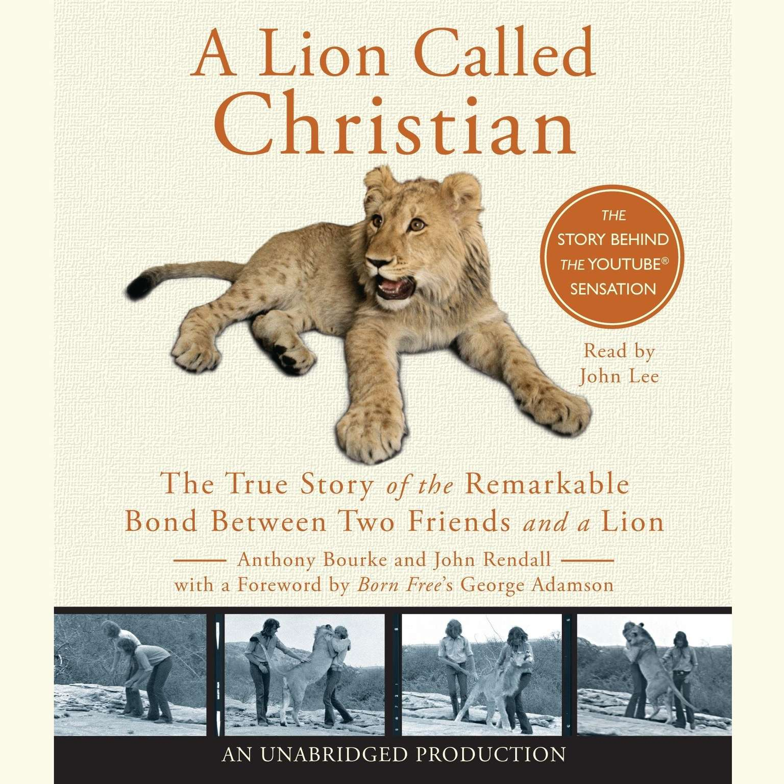 Printable A Lion Called Christian: The True Story of the Remarkable Bond Between Two Friends and a Lion Audiobook Cover Art