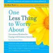 One Less Thing to Worry About: Uncommon Wisdom for Coping with Common Anxieties Audiobook, by Jerilyn Ross, Robin Cantor-Cooke