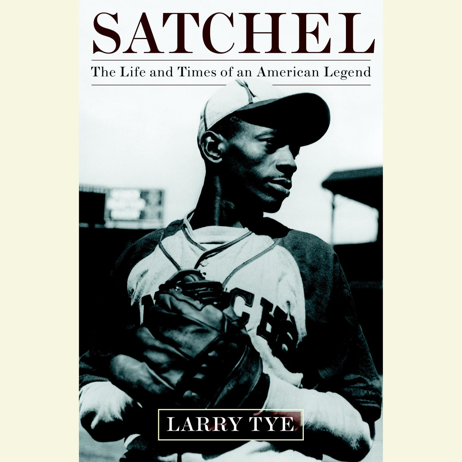 Printable Satchel: The Life and Times of an American Legend Audiobook Cover Art