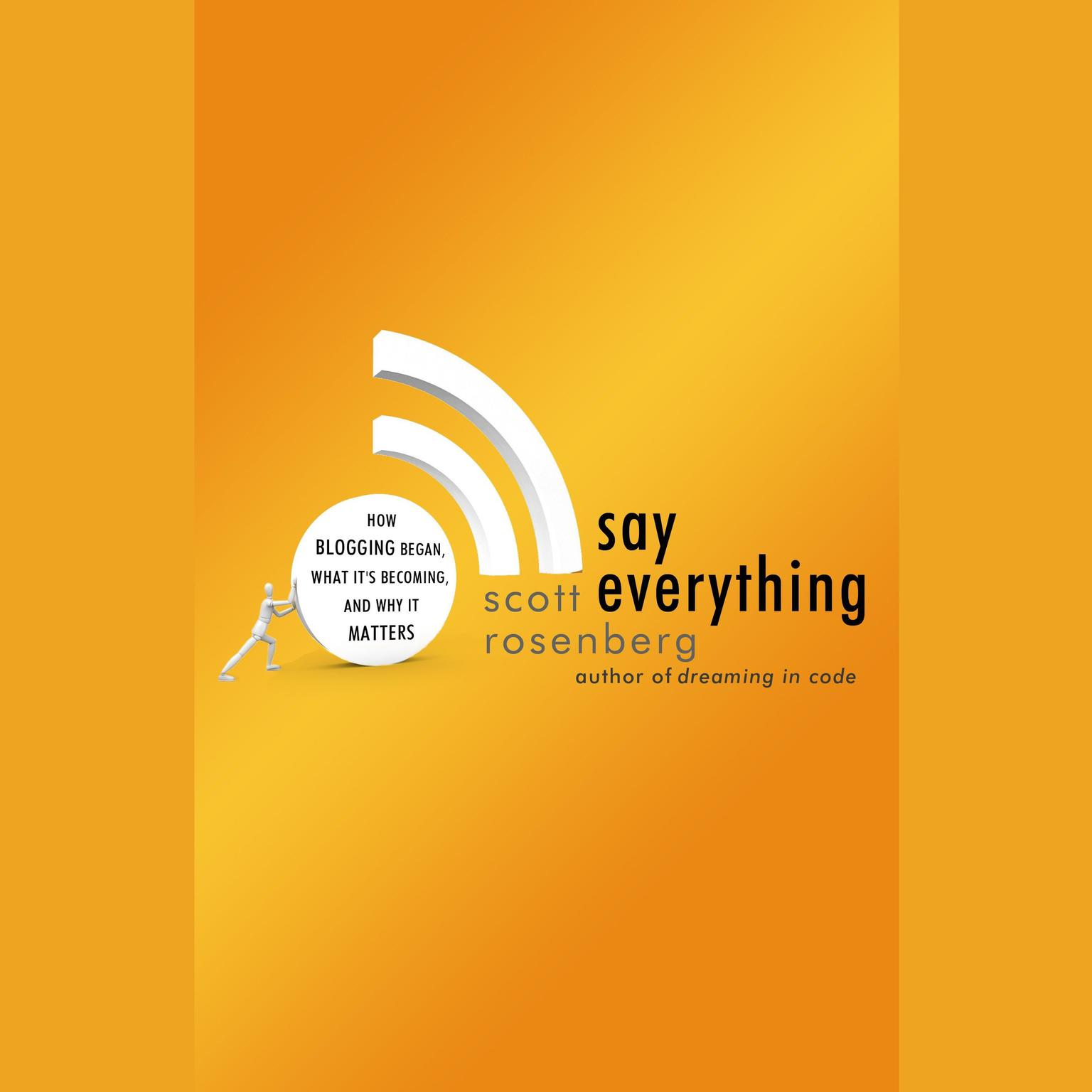 Printable Say Everything: How Blogging Began, What It's Becoming, and Why It Matters Audiobook Cover Art