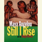 And Still I Rise: A Book of Poems, by Maya Angelou