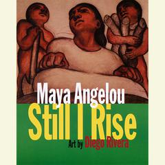 And Still I Rise: A Book of Poems Audiobook, by Maya Angelou