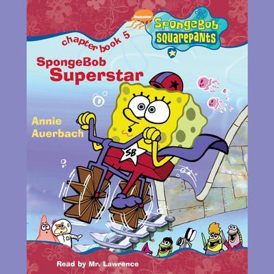 SpongeBob Squarepants #5: SpongeBob Superstar Audiobook, by Annie Auerbach