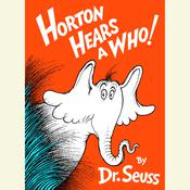 Horton Hears a Who Audiobook, by Dr. Seuss, Seuss